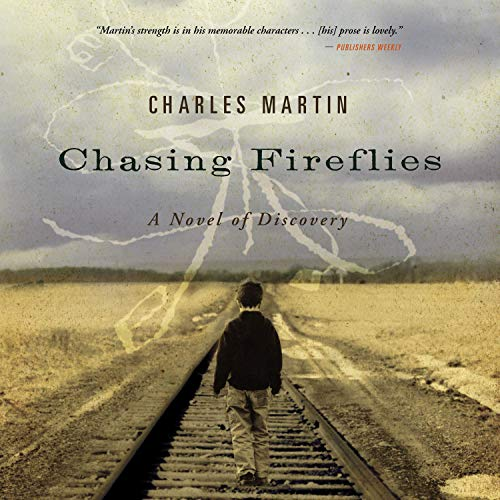 Chasing Fireflies Audiobook By Charles Martin cover art