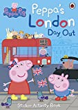 Peppa's London Day Out. Sticker Activity Book (Peppa Pig)