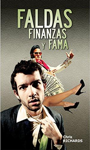 Faldas, finanzas y fama