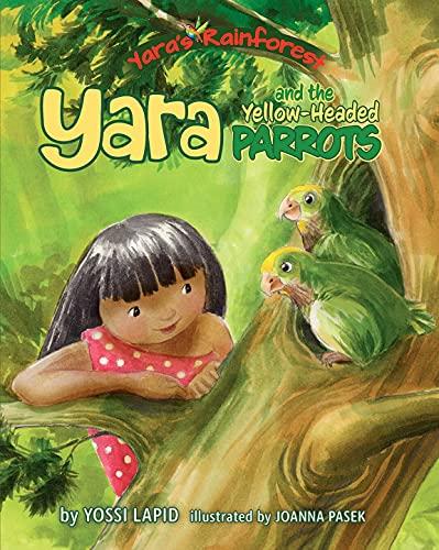 Yara and the Yellow-Headed Parrots (Yara\'s Rainforest Book 3) (English Edition)