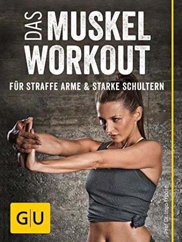 Das Muskel-Workout für straffe Arme und starke Schultern: 10 hocheffiziente Übungen ohne Geräte