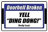 StickerPirate Doorbell Broken Yell Ding Dong Really Loud 8' x 12' Funny Metal Novelty Sign Aluminum NS 4041