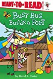 Busy Bug Builds a Fort (David Carter's Bugs)