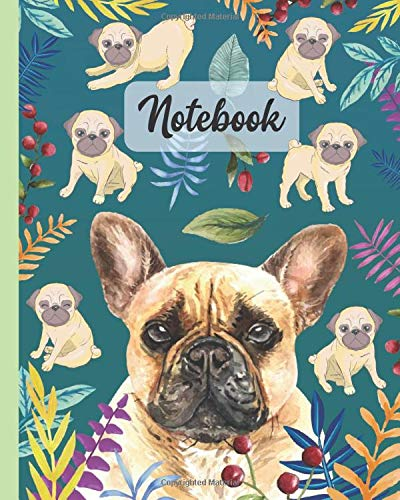 Notebook: French Bulldog Puppy Dog - Pet Animals Diary / Notes / Track / Log / Journal , Book Gifts For Women Men Kids Teens Girls Boys Friends 8x10' 110 Pages