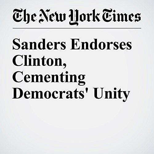 Sanders Endorses Clinton, Cementing Democrats' Unity cover art