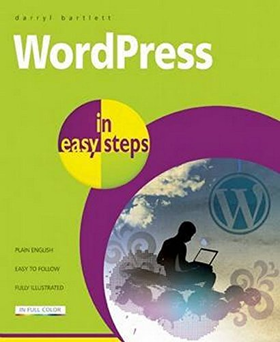 WordPress in easy steps: Web Development for Beginners - covers WordPress 4 (Paperback)