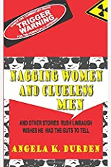 Nagging Women and Clueless Men: and Other Stories Rush Limbaugh Wishes He Had The Guts To Tell Paperback