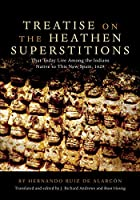 Treatise on the Heathen Superstitions: That Today Live Among the Indians Native to This New Spain, 1629 (Civilization of the American Indian Series)