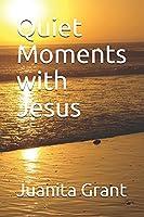 Quiet Moments with Jesus