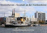 Bremerhaven - Seestadt an der Nordseekueste Geburtstagskalender (Wandkalender 2022 DIN A3 quer): Bremerhaven ist die Seestadt an der Nordseekueste die sich in den letzten Jahren zur beliebten Touristen Stadt entwickelt hat. (Geburtstagskalender, 14 Seiten )