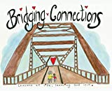 Bridging Connections: Lessons of life, learning and love