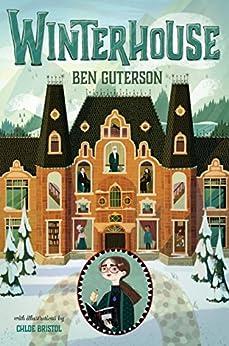 Winterhouse by [Ben Guterson, Chloe Bristol]