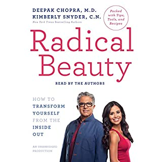 Radical Beauty     How to Transform Yourself from the Inside Out              By:                                                                                                                                 Deepak Chopra MD,                                                                                        Kimberly Snyder                               Narrated by:                                                                                                                                 Kimberly Snyder,                                                                                        Deepak Chopra MD                      Length: 9 hrs and 58 mins     67 ratings     Overall 4.3