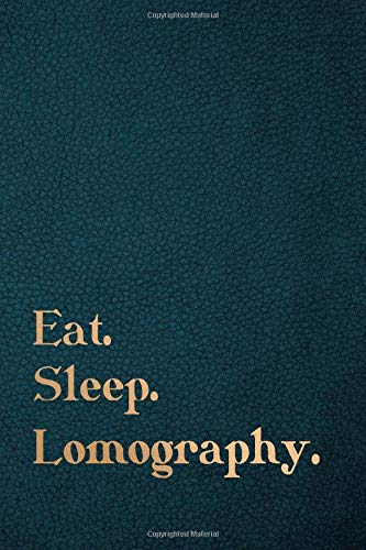 Eat Sleep Lomography - Blank Lined Notebook Journal (6x9) 120 pages: Notebook/Journal/Diary/Memory Book to Collect Memories, Quotes, and Stories | Gifts for women and men