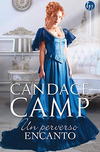 Un Perverso Encanto Top Novel Spanish Edition Kindle Edition By Camp Candace Hernández Holgado Fernando Literature Fiction Kindle Ebooks
