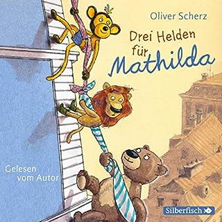 Drei Helden für Mathilda                   Autor:                                                                                                                                 Oliver Scherz                               Sprecher:                                                                                                                                 Oliver Scherz                      Spieldauer: 1 Std. und 32 Min.     3 Bewertungen     Gesamt 5,0