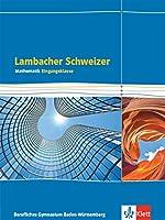 Lambacher Schweizer Mathematik Berufliches Gymnasium Eingangsklasse. Schuelerbuch Klasse 11. Ausgabe Baden-Wuerttemberg
