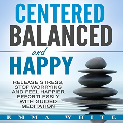 Centered, Balanced and Happy cover art
