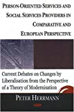 Person-Oriented Services And Social Services Providers in Comparative And European Perspective: Current Debates on Changes by Liberisation From the Perspective of a Theory of Modernization