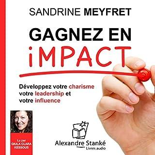 Couverture de Gagnez en impact : Dévelopez votre charisme, votre leadership et votre influence