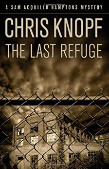 The Last Refuge by [Chris Knopf]