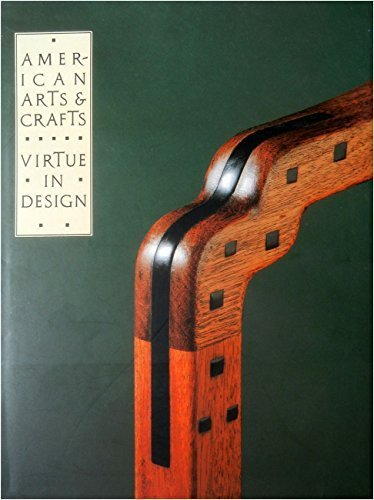 American Arts and Crafts: Virtue in Design (A Catalogue of the Palevsky/Evans Collection and Related Works at the Los Angeles Country Museum of Art)