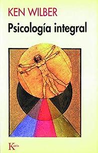 Psicología integral par Ken Wilber