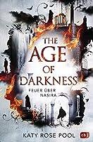 The Age of Darkness - Feuer ueber Nasira: Auftakt einer epischen Fantasy-Trilogie