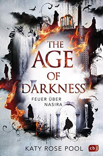 The Age of Darkness - Feuer über Nasira: Auftakt einer epischen Fantasy-Trilogie (Die Age-of-Darkness-Reihe 1)