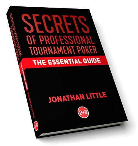 Secrets of Professional Tournament Poker: The Essential Guide