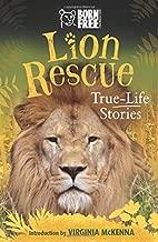 Lion Rescue: True-Life Stories (Born Free...Books)