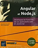 Angular et Node.js: Coffret en 2 volumes : Développez le Front End de vos applications web en JavaScript (Coffret Expert)