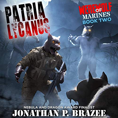 Werewolf of Marines: Patria Lycanus (Volume 2) Audiobook By Jonathan P. Brazee cover art