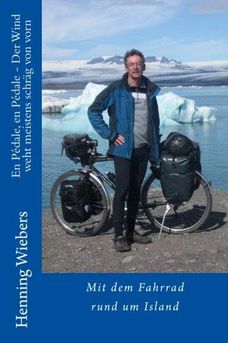 En Pedale, en Pedale - Der Wind weht meistens schraeg von vorn: Mit dem Fahrrad rund um Island