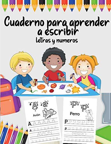 Cuaderno para aprender a escribir letras y números: Libro de caligrafia y actividades para niños de 3 - 5 años . Todo el alfabeto para trazar , muchos ... preescolar 3 4 5 años ( A4, 111 páginas)