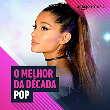 O melhor da Década 2010 Pop