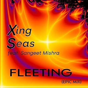 Fleeting (Epic Mix) [feat. Sangeet Mishra]