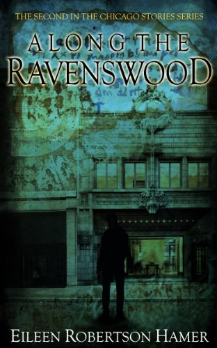 Book: Along the Ravenswood (Chicago Stories Book 2) by Eileen Robertson Hamer