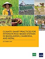 Climate-smart Practices for Intensive Rice-based Systems in Bangladesh, Cambodia, and Nepal