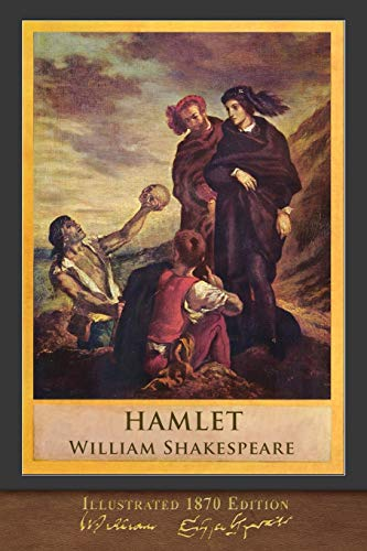 Hamlet (Illustrated 1870 Edition): Illustrated Shakespeare