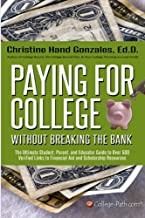 Paying for College Without Breaking the Bank: The Ultimate Student, Parent, and Educator Guide to Over 500 Verified Links to Financial Aid and Scholarships