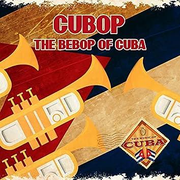 Cubop: The Bebop of Cuba