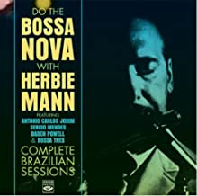 Do the Bossa Nova with Herbie Mann. Complete Brazilian Sessions by Herbie Mann (2013-04-22)