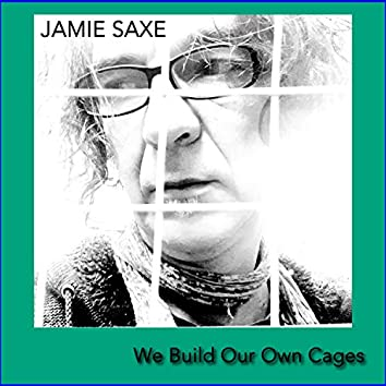 We Build Our Own Cages