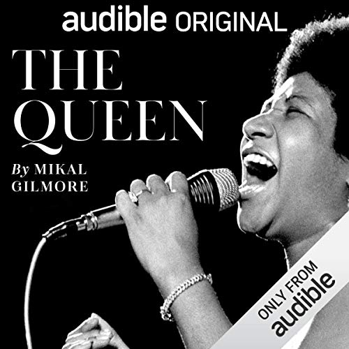 The Queen     Aretha Franklin              By:                                                                                                                                 Mikal Gilmore                               Narrated by:                                                                                                                                 Adenrele Ojo                      Length: 3 hrs and 48 mins     4,320 ratings     Overall 3.9