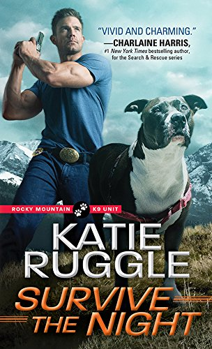 Survive the Night (Rocky Mountain K9 Unit Book 3)