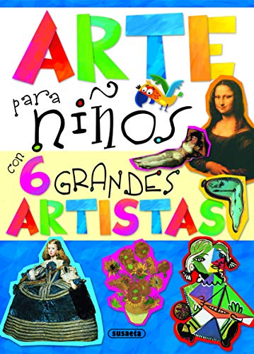 Arte para niños con 6 Grandes Artistas (Mi primer libro de...)