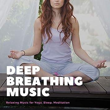 Deep Breathing Music: Relaxing Music for Yoga, Sleep, Meditation