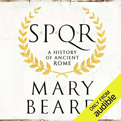 SPQR     A History of Ancient Rome              By:                                                                                                                                 Mary Beard                               Narrated by:                                                                                                                                 Phyllida Nash                      Length: 18 hrs and 30 mins     278 ratings     Overall 4.4