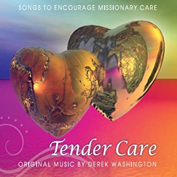 Tender Care: Songs to Encourage Missionary Care
